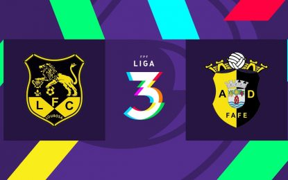 🔴 LIGA 3: LUSITÂNIA LOUROSA FC – AD FAFE